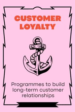 Customer Loyalty - Programmes to build long-term customer relationships
